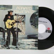 Discos de vinilo: DISCO SINGLE DE VINILO - ADRIANO CELENTANO / PREGHERO - ARIOLA - AÑO 1972. Lote 135805906