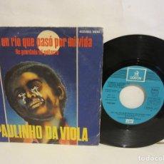 Discos de vinilo: PAULINHO DA VIOLA - FUE UN RIO QUE PASO POR MI VIDA - 1975 - SPAIN - VG/VG. Lote 135841086