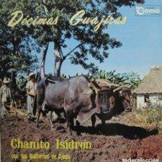 Discos de vinilo: CHANITO ISIDRON. DECIMAS GUAJIRAS.. Lote 135867146