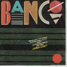 Disques de vinyle: BANCO - DONDE ESTAS / SIN LUCES (SINGLE PROMO ESPAÑOL, CITRA RECORDS 1985). Lote 135879158
