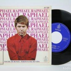Discos de vinilo: DISCO SINGLE DE VINILO - RAPHAEL / NOCHE DE RONDA, PERDONAME MI VIDA - HISPA VOX - AÑO 1967. Lote 135884925