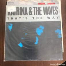 Discos de vinilo: KATRINA & THE WAVES - THAT'S THE WAY / LOVE CALCULATOR - SINGLE EMI 1989 . Lote 135890914