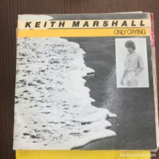 Discos de vinilo: KEITH MARSHALL - ONLY CRYING - SINGLE MOVIEPLAY 1982 SPAIN. Lote 135897758