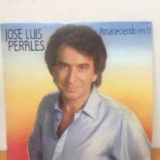 Discos de vinilo: JOSE LUIS PERALES -AMANECIENDO EN TI-. Lote 135940027