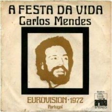 Discos de vinilo: CARLOS MENDES – A FESTA DA VIDA - EUROVISION 1972, PORTUGAL - SG SPAIN 1972 - ARIOLA. Lote 135942926