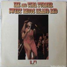 Discos de vinilo: IKE AND TINA TURNER. SWEET RHODE ISLAND RED. LP ORIGINAL ESPAÑA. Lote 135998266