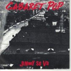 Discos de vinilo: CABARET POP - JIMMY SE VA (SINGLE ESPAÑOL, GASA 1991). Lote 136008454