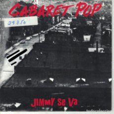 Discos de vinilo: CABARET POP - JIMMY SE VA (SINGLE ESPAÑOL, GASA 1991). Lote 136008530