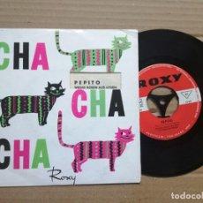 Discos de vinilo: CHA CHA CHA PEPITO-SINGLE. Lote 136017134