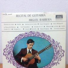 Discos de vinilo: RECITAL DE GUITARRA MIGUEL BARBERA. Lote 136071452