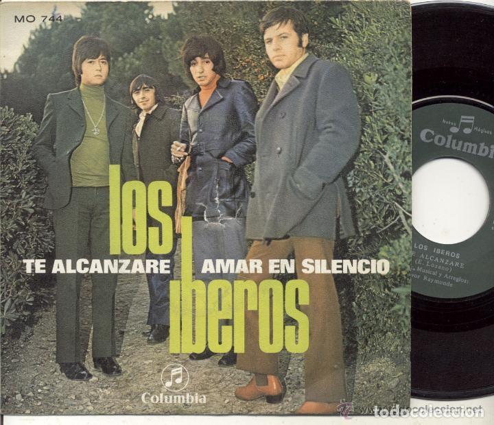 LOS IBEROS / TE ALCANZARE /SINGLE 45 RPM // EDITADO POR COLUMBIA (Música - Discos - Singles Vinilo - Grupos Españoles 50 y 60)