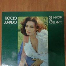 Discos de vinilo: ROCIO JURADO-DE AHORA EN ADELANTE. Lote 136078978