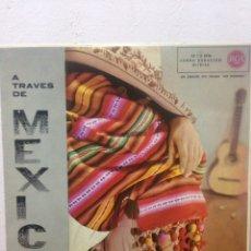 Discos de vinilo: A TRAVÉS DE MÉXICO. Lote 136094158