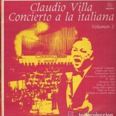 Discos de vinilo: CLAUDIO VILLA CONCIERTO A LA ITALIANA VOL II 1983 ED ESPAÑA ORQUESTA SINFONICA TORINO RAI. Lote 136114722
