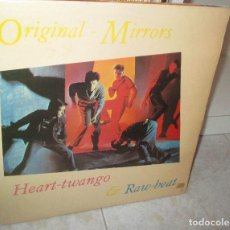 Discos de vinilo: ORIGINAL MIRRORS HEART TWANGO & RAW BEAT LP 1981. Lote 136125118