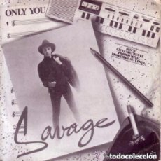 Discos de vinilo: SAVAGE – ONLY YOU - SINGLE PROMO SPAIN 1984. Lote 136148682