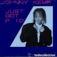 Discos de vinilo: JOHNNY KEMP ( JUST GOT PAID) MAXI-SINGLE SPAIN 1988. Lote 136151526