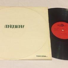 Discos de vinilo: MÁQUINA! - FUNCIONA... LP (ROCK PROG) EDICIÓN LIMITADA, COPIA 00989, MARAVILLOSA!!!. Lote 136164796