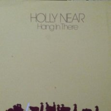 Discos de vinilo: HOLLY NEAR.HANG IN THERE. LP. Lote 136165154