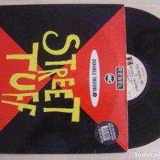 Discos de vinilo: REBEL MC, DOUBLE TROUBLE - STREET TUFF - MAXI- SINGLE 45 - U.K. 1989 - DESIRE. Lote 136176406