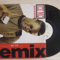 Discos de vinilo: ICE MC - SCREAM (THE U.S. REMIX) - MAXI-SINGLE 45 - ALEMAN 1990 - ZYX RECORDS. Lote 136176766