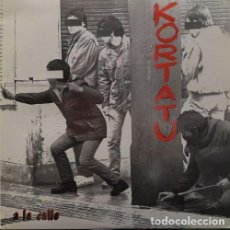 Discos de vinilo: KORTATU - A LA CALLE - ULTR@R@RE SPANISH RADIKAL PUNK EP DE 12 PULGADAS SPAIN 1986. Lote 136183462