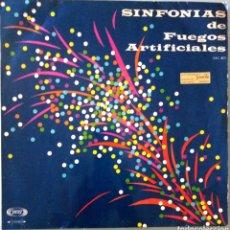 Discos de vinilo: SINFONIAS DE FUEGOS ARTIFICIALES / LP / 1967. Lote 136204190