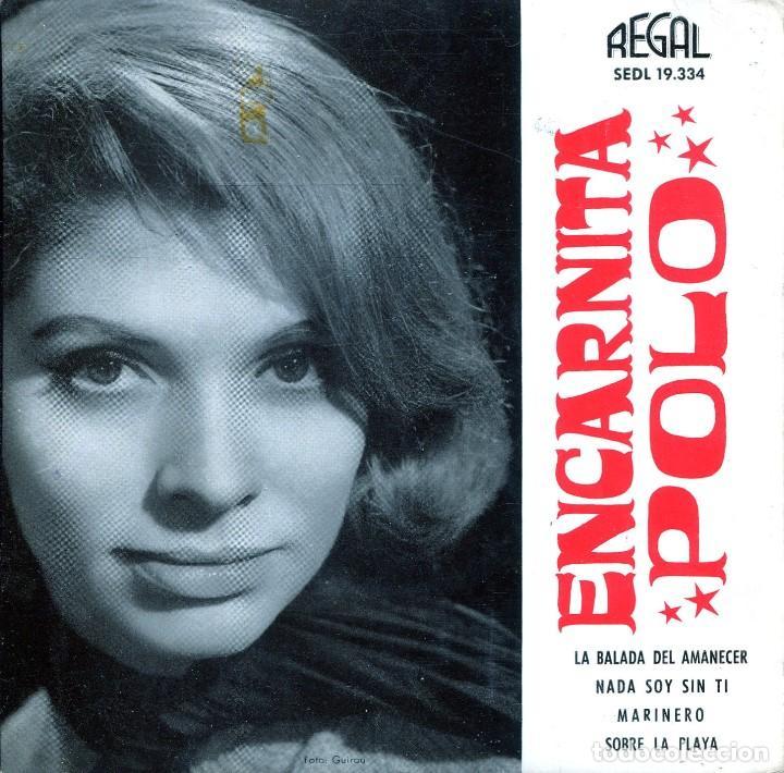 ENCARNITA POLO / LA BALADA DEL AMANECER / MARINERO + 2 (EP 1963) (Música - Discos de Vinilo - EPs - Solistas Españoles de los 50 y 60)