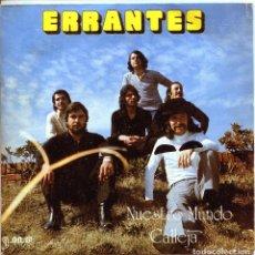 Discos de vinilo: ERRANTES / NUESTRO MUNDO / CALLEJA (SINGLE 1973). Lote 136235818