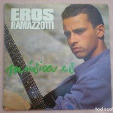 Discos de vinilo: EROS RAMAZZOTTI_MUSICA ES_VINILO 12'' EDICION ESPAÑOLA 1988. Lote 136254202