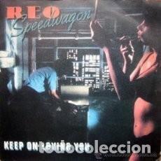 Discos de vinilo: REO SPEEDWAGON - KEPP ON LOVING YOU. Lote 136267626