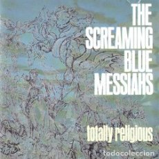 Discos de vinilo: SCREAMING BLUE MESSIAHS--TOTALLY RELIGIOUS. Lote 136270710