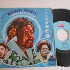 Discos de vinilo: BARRY WHITE-SINGLE CAN'T GET ENOUGH. Lote 136296678