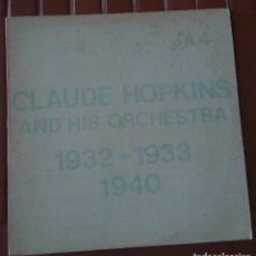 Discos de vinilo: CLAUDE HOPKINS – PREVIOUSLY UNISSUED SIDES (1932 -1933) RARE SIDES (1940). EDICION US. Lote 136307518