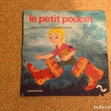 Discos de vinilo: LE PETIT POUCET SELLO: SONOPRESSE ?– EN 5002 FORMATO: VINYL, 7. Lote 136321294