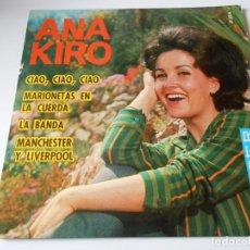 Discos de vinilo: ANA KIRO, EP, CIAO, CIAO, CIAO + 3, AÑO 1967. Lote 136346886