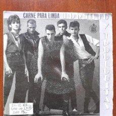 Discos de vinilo: LOQUILLO Y LOS TROGLODITAS- CARNE PARA LINDA/ LA MAFIA DEL BAILE- SINGLE HISPAVOX 1985. Lote 136367226