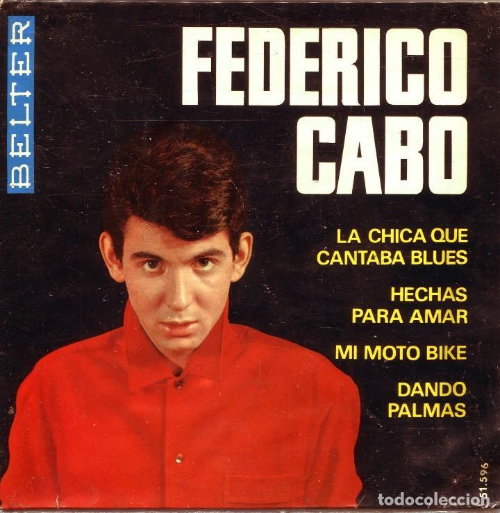 FEDERICO CABO / LA CHICA QUE CANTABA BLUES + 3 (EP 1965) (Música - Discos de Vinilo - EPs - Solistas Españoles de los 50 y 60)