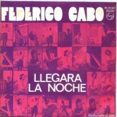 Discos de vinilo: FEDERICO CABO / LLEGARA LA NOCHE (C.SESTO) LA OFICINA (SINGLE 1970). Lote 136379814