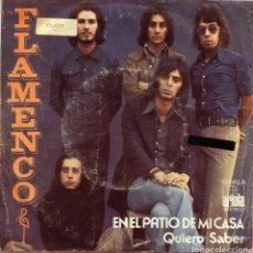 Discos de vinilo: FLAMENCO / EN EL PATIO DE MI CASA / QUIERO SABER (SINGLE 1974). Lote 136382278