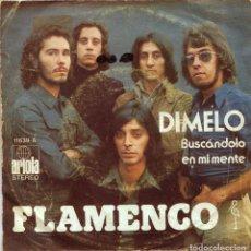 Discos de vinilo: FLAMENCO / DIMELO / BUSCANDO EN MI MENTE (SINGLE 1973). Lote 136382370