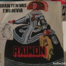 Discos de vinilo: RAIMON - QUAN T'EN VAS **************** RARO SINGLE PORTADA EQUIPO CRÓNICA 1969 GRAN ESTADO. Lote 136415538