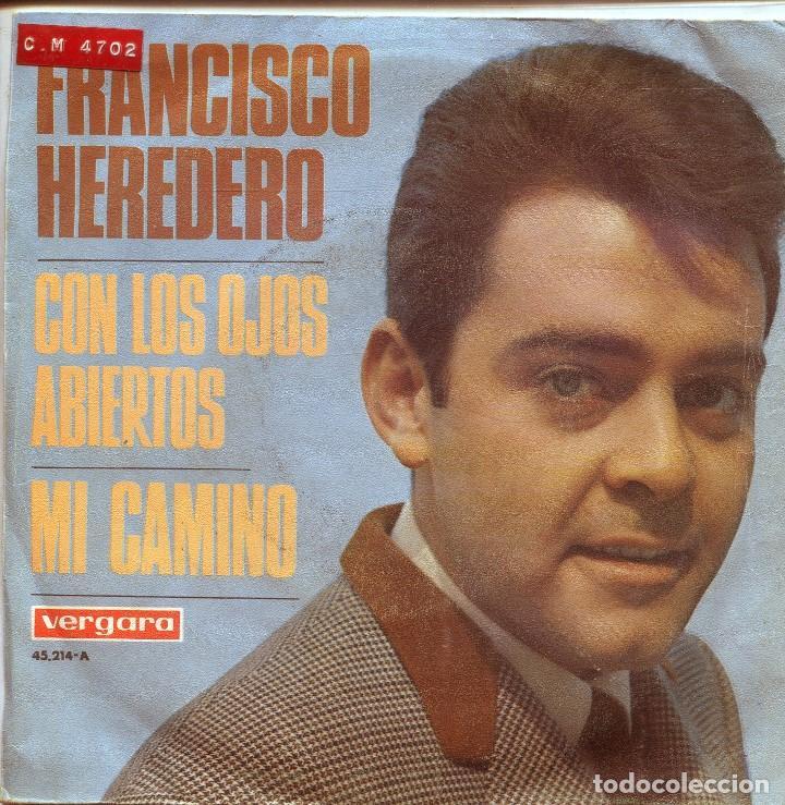 FRANCISCO HEREDERO / CON LOS OJOS ABIERTOS (IX FESTIVAL DE LA CANCION MEDITERRANEA) / MI CAMINO (Música - Discos - Singles Vinilo - Otros Festivales de la Canción)