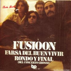 Discos de vinilo: FUSIOON / FARSA DEL BUEN VIVIR / RONDO Y FINAL (SINGLE 1974). Lote 136444762