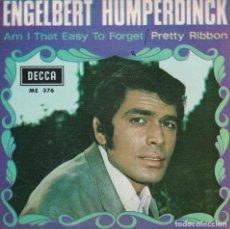 Discos de vinilo: ENGELBERT HUMPERDINK - AM I THAT EASY TO FORGET / PRETTY RIBBON (SINGLE ESPAÑOL, DECCA 1967). Lote 136444878