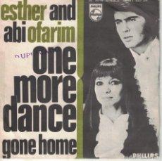 Discos de vinilo: ESTHER AND ABI OFARIM - ONE MORE DANCE / GONE HOME (SINGLE ESPAÑOL, PHILIPS 1968). Lote 136450054