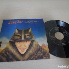 Discos de vinilo: LONE STAR - --VIEJO LOBO---CARA .A.EN EL AÑO 62.CARA B-CREO EN TI -DISTRIBUIDOR AUVI-1982-BCN. Lote 136497234