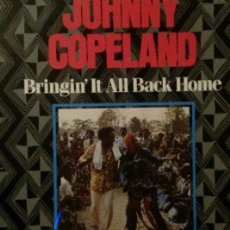 Discos de vinilo: JOHNY COPELAND.BRINGING IT ALL BACK HOME..LP. Lote 136527594