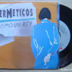 Discos de vinilo: LOS HERMETICOS - COMO UN REY + OLFATEANDO AMOR - SINGLE 1989 - GASA. Lote 136595950