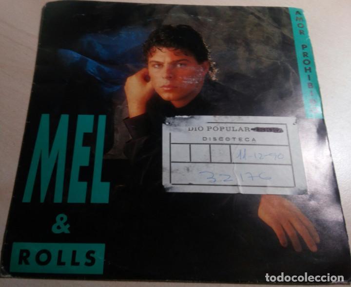 MEL & ROLLS.AMOR PROHIBIDO.1990. (Música - Discos de Vinilo - Singles - Pop - Rock Extranjero de los 80)